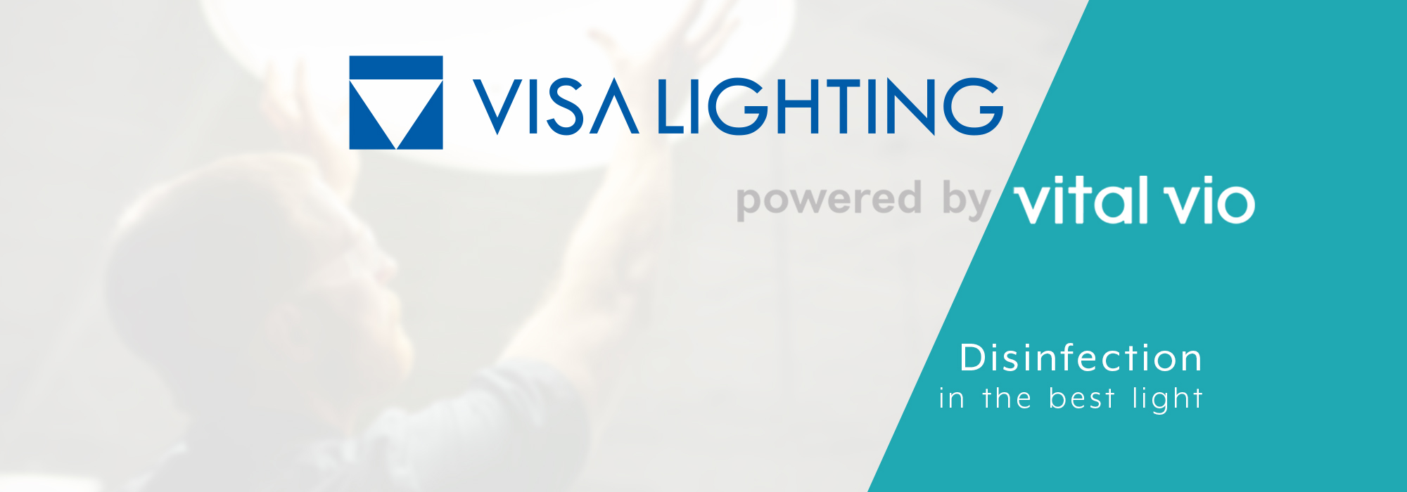 Visa Lighting and Vital Vio collaborate for disinfection in the best light